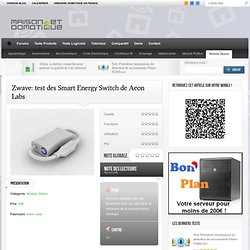 Zwave: test des Smart Energy Switch de Aeon Labs