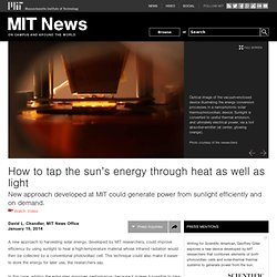 How to tap the sun's energy through heat as well as light