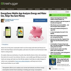 EnergySaver Mobile App Analyzes Energy and Water Use, Helps You Save Money