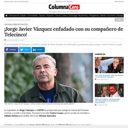 ¡Jorge Javier Vázquez enfadado con su compañero de Telecinco!