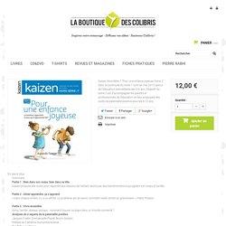 """Kaizen Hors-Série 7 """"Pour une enfance joyeuse Tome 2"""" - Colibris"""