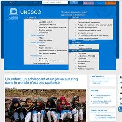 Un enfant, un adolescent et un jeune et sur cinq dans le monde n'est pas scolarisé