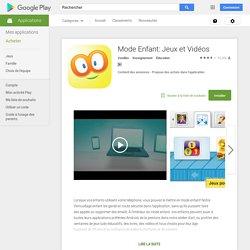 Mode Enfant: Jeux et Vidéos – Applications Android sur GooglePlay