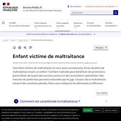 service-public.fr : Enfant battu, maltraité ou privé de soin - FAQ