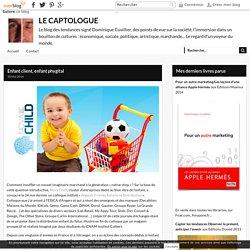 Enfant client, enfant phygital - LE CAPTOLOGUE