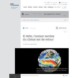 El Niño, l'enfant terrible du climat est de retour