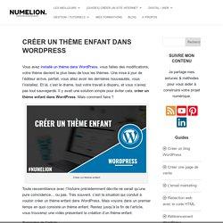 Créer un thème enfant dans WordPress - Exemple manuel et avec plugin