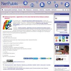Enfants et parents : apprendre à vivre avec Internet et les réseaux sociaux (dossier)
