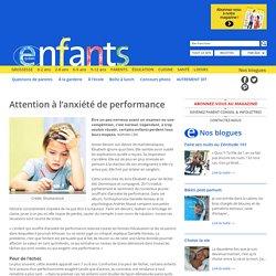 Enfants Québec Attention à l'anxiété de performance - Enfants Québec