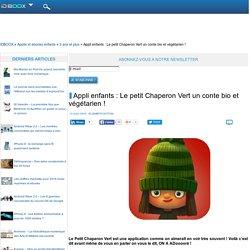 Appli enfants : Le petit Chaperon Vert un conte bio et végétarien !