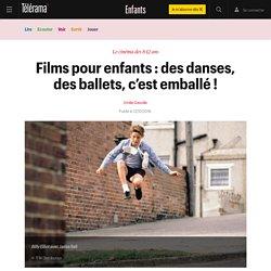 Films pour enfants : des danses, des ballets, c'est emballé ! - Enfants
