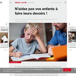 N'aidez pas vos enfants à faire leurs devoirs! - Edition du soir Ouest France - 30/08/2016