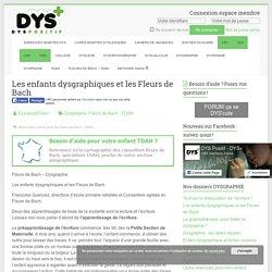 Les enfants dysgraphiques et les Fleurs de Bach - Troubles DYS