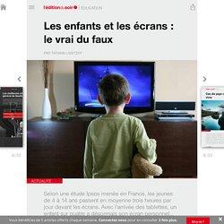 Les enfants et les écrans: le vrai du faux - Edition du soir Ouest France - 09/11/2015