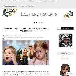 NAME THAT ART ! Les enfants expliquent l'art aux experts – LeLaboNet Blog