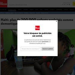 Haïti: plus de 200000enfants exploités comme domestiques