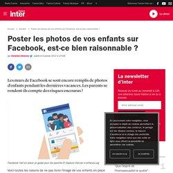 Poster les photos de vos enfants sur Facebook, est-ce bien raisonnable ?