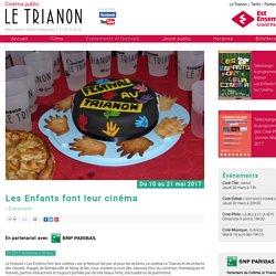 Les Enfants font leur cinéma - Cinéma Le Trianon