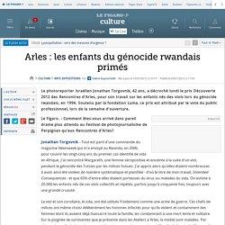 Arts Expositions : Arles : les enfants du génocide rwandais primés