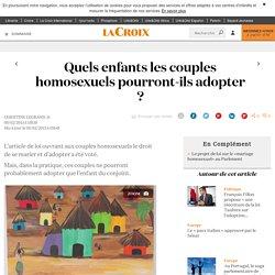 Quels enfants les couples homosexuels pourront-ils adopter ? - La Croix