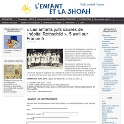 L'enfant et la Shoah. Yad Layeled France