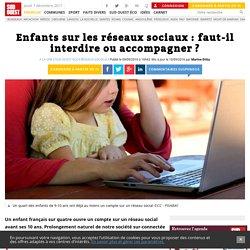 Enfants sur les réseaux sociaux : faut-il interdire ou accompagner ?