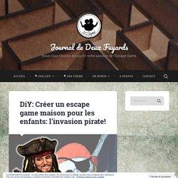 DiY: Créer un escape game maison pour les enfants: l'invasion pirate! – Journal de Deux Fuyards