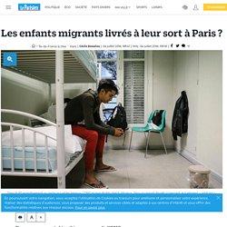 Les enfants migrants livrés à leur sort à Paris ?