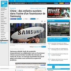 Chine : des enfants-ouvriers dans l'usine d'un fournisseur de Samsung