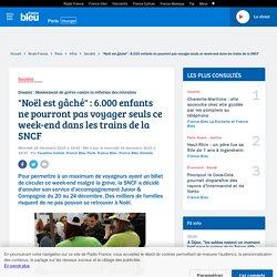 """""""Noël est gâché"""" : 6.000 enfants ne pourront pas voyager seuls ce week-end dans les trains de la SNCF"""