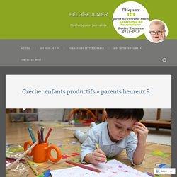 Crèche : enfants productifs = parents heureux ? – Héloïse Junier