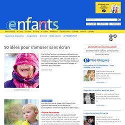 Enfants Québec 50 idées pour s'amuser sans écran