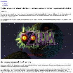 Zelda Majora's Mask – Le jeu cruel des enfants et les regrets de l'adulte – Dreamnoid