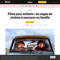 Films pour enfants : six sagas de cinéma à savourer en famille - Enfants
