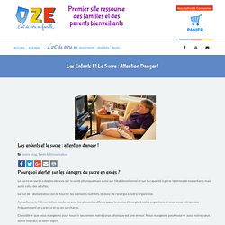 Les enfants et le sucre : attention danger ! - Oze