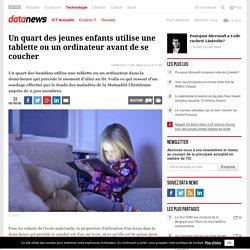 Un quart des jeunes enfants utilise une tablette ou un ordinateur avant de se coucher