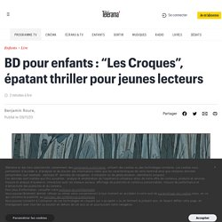 """BD pour enfants : """"Les Croques"""", épatant thriller pour jeunes lecteurs"""