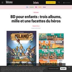 BD pour enfants : trois albums, mille et une facettes du héros - Enfants