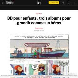 BD pour enfants : trois albums pour grandir comme un héros - Enfants - Lire