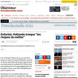 """Enfariné, Hollande évoque """"les risques du métier"""" - Présidentielle 2012"""