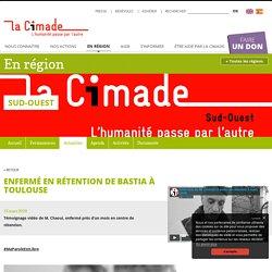Enfermé en rétention de Bastia à Toulouse - La Cimade