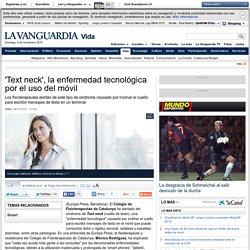 Text neck, la enfermedad tecnológica por el uso del móvil