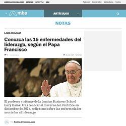 Conozca las 15 enfermedades del liderazgo, según el Papa Francisco