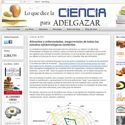 Lo que dice la ciencia para adelgazar de forma fácil y saludable: Alimentos y enfermedades, mega-revisión de todos los estudios epidemiológicos existentes