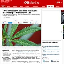 10 enfermedades donde la marihuana medicinal posiblemente es útil