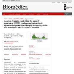 Biomedica. 2020 Jun 15; Cost-effectiveness analysis of VECTOS software for the control of diseases transmitted by Aedes aegypti in two Colombian municipalities