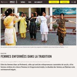 Pakistan: Femmes enfermées dans la tradition — Amnesty International Suisse