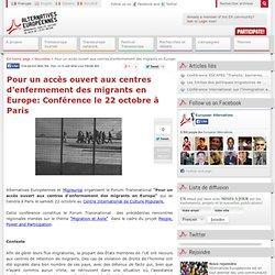 Pour un accès ouvert aux centres d'enfermement des migrants en Europe: Conférence le 22 octobre à Paris
