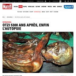Otzi, l'homme des glaces, 5300 ans après, enfin l'autopsie