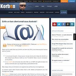 Enfin un bon client email sous Android ! « Korben Korben